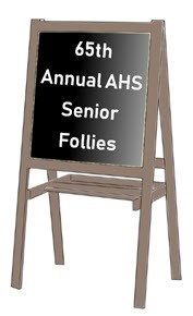 65th Annual AHS Senior Follies on Easel
