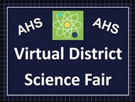 Virtual District Science Fair AHS