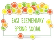 East Elementary Spring Social Sign