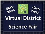 Virtual District Science Fair East-West