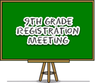 9th Grade Registration Meeting