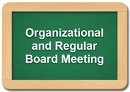 Organizational and Regular Board Meeting