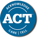 ACT - Acknowledge, Care, Tell